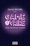 Cécile Michel : Game ovaire au Théâtre Le Bout