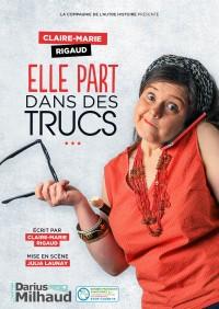 Claire-Marie Rigaud : Elle part dans des trucs au Théâtre Darius Milhaud