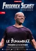 Frédérick Sigrist : Super héros - Théâtre Le Funambule