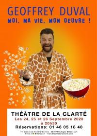 Geoffrey Duval : Moi, ma vie, mon œuvre ! au Théâtre de la Clarté