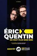 Éric X Quentin : On peut plus rien rire au Palais des Glaces