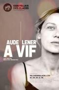 Aude Lener : À vif au Palais des Glaces
