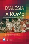 D'Alésia à Rome : l'aventure archéologique de Napoléon III au Musée d'Archéologie nationale