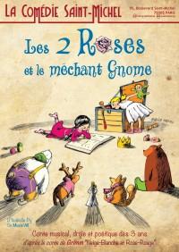 Les Deux Roses et le méchant gnome à la Comédie Saint-Michel