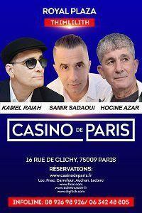 Samir Sadaoui, Hocine Azar et Kamel Raiah au Casino de Paris