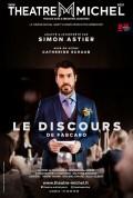 Le Discours avec Simon Astier, mise en scène Catherine Schaub - Affiche - Théâtre Michel