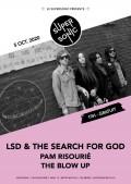 LSD & The Search For God, Pam Risourié et The Blow Up au Supersonic