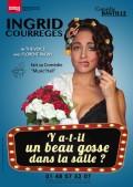 Ingrid Courrèges : Y a-t-il un beau gosse dans la salle ? à la Comédie Bastille