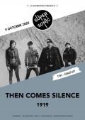 Then Comes Silence et 1919 au Supersonic