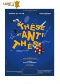 Thèse et antithèse au Laurette Théâtre