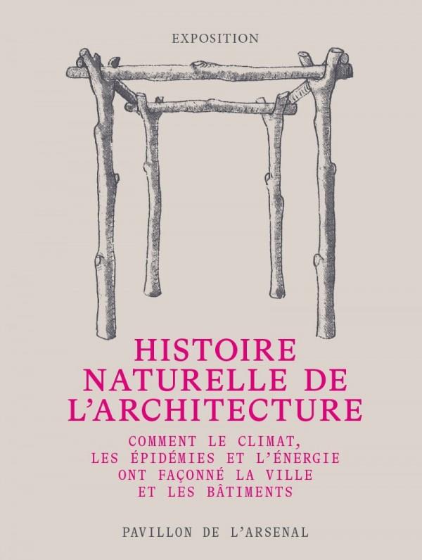 Histoire naturelle de l'architecture au Pavillon de l'Arsenal