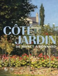 Côté jardin - De Monet à Bonnard au Musée des Impressionnismes de Giverny