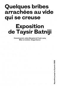 Exposition Taysir Batniji, Quelques bribes arrachées au vide qui se creuse