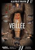 Affiche La veillée - À la Folie Théâtre