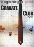 Affiche Cravate Club - Comédie Saint-Michel