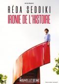Affiche Réda Seddiki - Ironie de l'histoire - La Nouvelle Seine