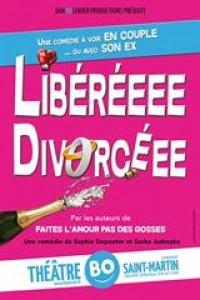Affiche Libéré(e), divorcé(e) - Théâtre BO Saint-Martin