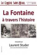 Affiche La Fontaine à travers l'histoire - Comédie Saint-Michel