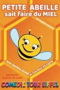 Affiche Petite abeille sait faire du miel - Comédie Tour Eiffel
