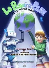 Affiche La planète bleue et le robot magique - Théâtre BO Saint-Martin
