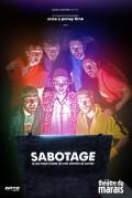 Affiche Sabotage, le jeu pour s'unir les uns contre les autres - Théâtre du Marais