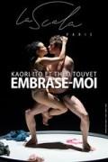 Affiche Kaori Ito / Théo Touvet - Embrase-moi, Confidences parlées et dansées - La Scala Paris