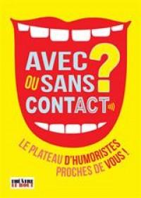 Affiche Avec ou sans contact - Théâtre Le Bout