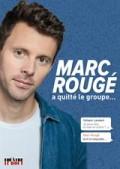 Affiche Marc Rougé a quitté le groupe - Théâtre Le Bout