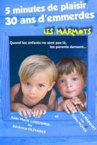 Affiche 5 minutes de plaisir, 30 ans d'emmerdes. Les marmots - Comédie Tour Eiffel