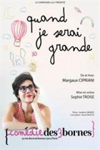 Affiche Margaux Cipriani - Quand je serai grande - Comédie des Trois Bornes