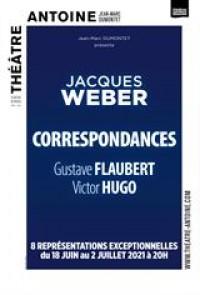Affiche Jacques Weber - Correspondances de Gustave Flaubert et Victor Hugo - Théâtre Antoine