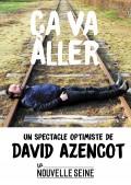 Affiche David Azencot - Ça va aller - La Nouvelle Seine