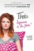Affiche Thaïs - Hymne à la joie ! - Comédie Montorgueil