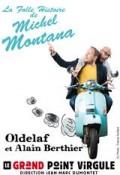 Affiche Oldelaf et Alain Berthier - La folle histoire de Michel Montana - Le Grand Point Virgule