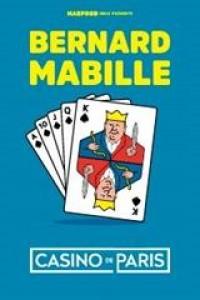 Affiche Bernard Mabille - Fini de jouer ! - Casino de Paris
