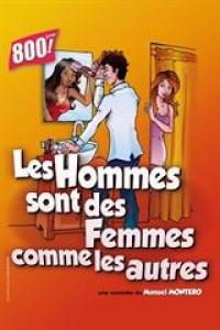 Affiche Les hommes sont des femmes comme les autres - Comédie Montorgueil