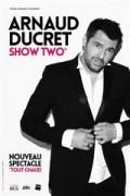 Affiche Arnaud Ducret - Show two - Théâtre du Casino