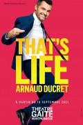Affiche Arnaud Ducret - That's life - Théâtre de la Gaîté-Montparnasse