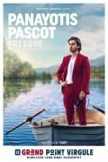 Affiche Panayotis Pascot - Le Grand Point Virgule