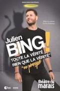 Affiche Julien Bing - Toute la vérité, rien que la vérité ou presque - Théâtre du Marais