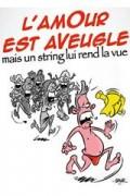 Affiche L'amour est aveugle mais un string lui rend la vue - Comédie Tour Eiffel