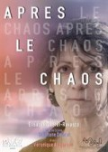 Affiche Après le chaos - La Manufacture des Abbesses