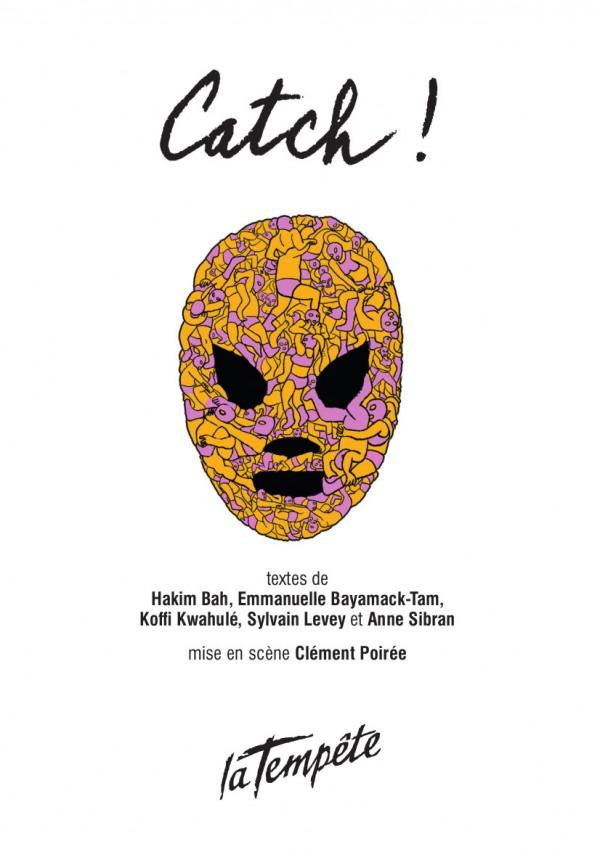 Affiche Catch ! - Théâtre de la Tempête