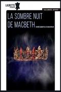 Affiche La sombre nuit de Macbeth - Laurette Théâtre
