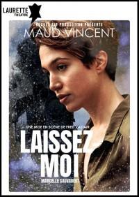 Affiche Laissez-moi - Laurette Théâtre