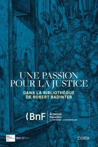 Une passion pour la justice : dans la bibliothèque de Robert Badinter à la Bibliothèque de l'Arsenal
