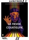 Affiche La fièvre Courteline - À la Folie Théâtre