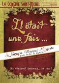 Affiche Il était une fois - Comédie Saint-Michel