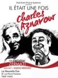 Affiche Il était une fois Charles Aznavour - La Nouvelle Ève