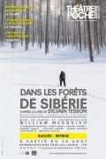 Affiche Dans les forêts de Sibérie - Théâtre de Poche-Montparnasse